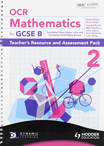 9781444118575: OCR Mathematics for GCSE Specification B - Teacher & Assessment Pack 2 Foundation Silver & Gold & Higher Initial & Bronze (Dynamic Learning)