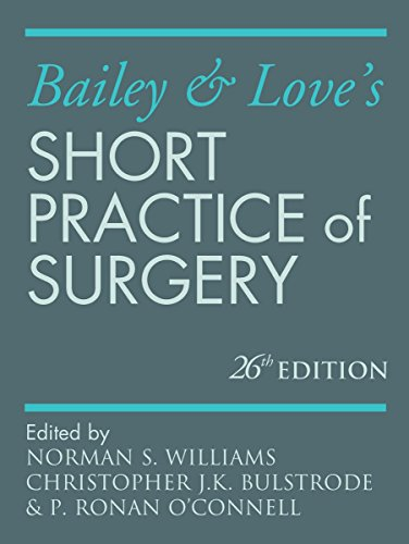9781444121278: Bailey & Love's Short Practice of Surgery 26E (Williams, Bailey and Love's Short Practice of Surgery)