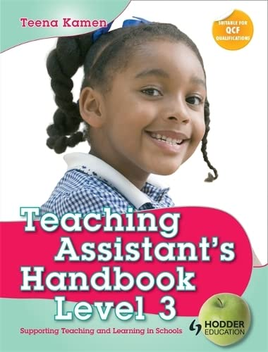 9781444121322: Teaching Assistant's Handbook for Level 3: Supporting Teaching and Learning in Schools (Hodder Education Publication)