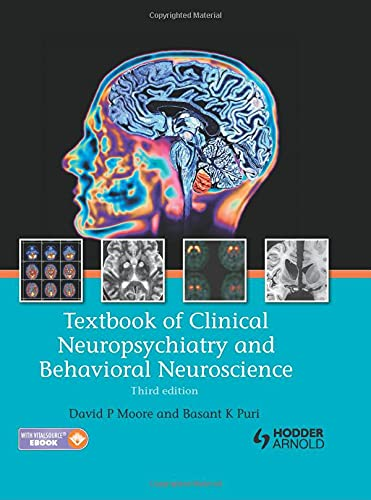Textbook of Clinical Neuropsychiatry and Behavioral Neuroscience, Third Edition: David P. Moore; ...