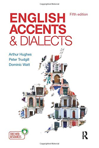 9781444121384: English Accents and Dialects: An Introduction to Social and Regional Varieties of English in the British Isles, Fifth Edition (The English Language Series)