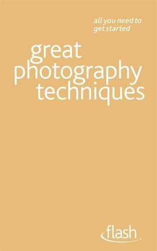 9781444135749: Great Photography Techniques