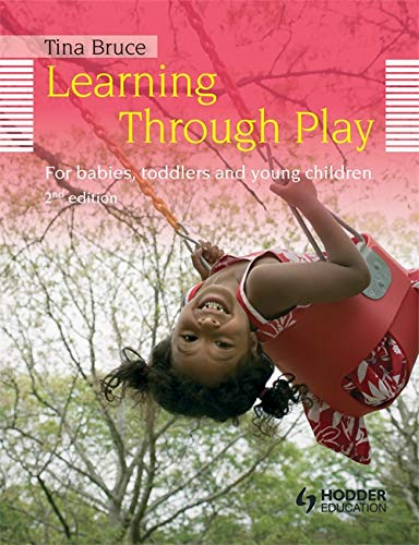 9781444137163: Learning Through Play, 2nd Edition For Babies, Toddlers and Young Children (Introduction to Child Care)