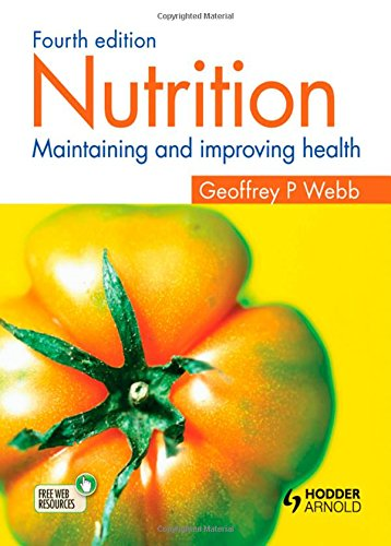 9781444142464: Nutrition: Maintaining and improving health, Fourth edition