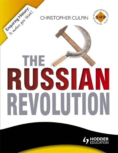 The Russian Revolution 1894-1924 (Enquiring History) (9781444144567) by Christopher Culpin