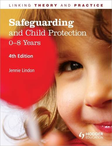 9781444145489: Safeguarding and Child Protection: 0-8 Years, 4E: Linking Theory and Practice