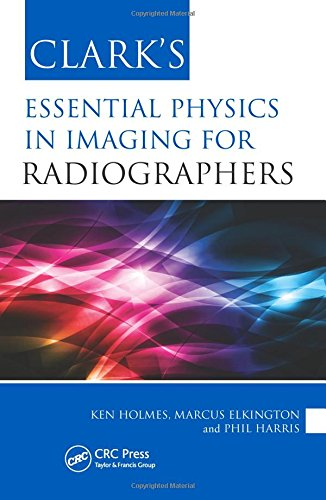 9781444145618: Clark's Essential Physics in Imaging for Radiographers (Clark's Essential Guides)