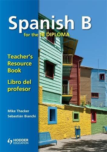 Spanish B For The Ib Diploma: Thacker, Mike;bianchi, Sebastian;bates,