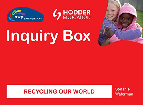 9781444147346: PYP Springboard Inquiry Box: Recycling Our World
