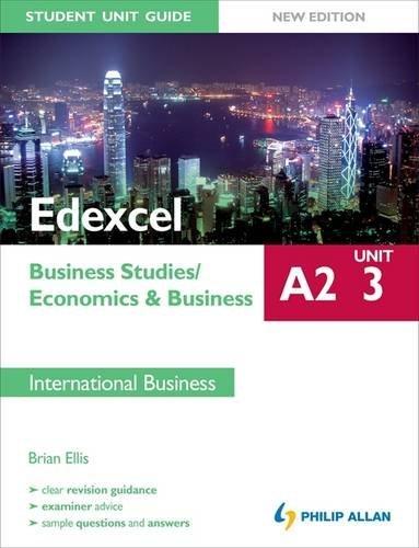 9781444147971: Edexcel A2 Business Studies/Economics and Business, unit 3: Student Unit Guide, International Business