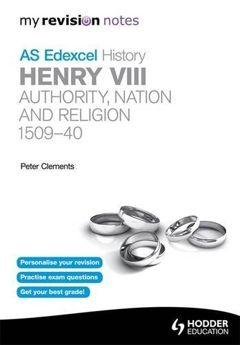 9781444152166: My Revision Notes Edexcel AS History: Henry VIII - Authority, Nation and Religion, 1509-40 (MRN)