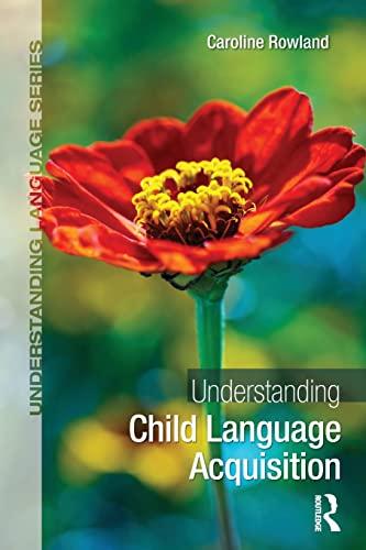 Understanding Child Language Acquisition (Understanding Language): Rowland, Caroline