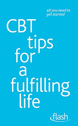 9781444152746: CBT Tips for a Fulfilling Life: Flash (Flash (Hodder Education))