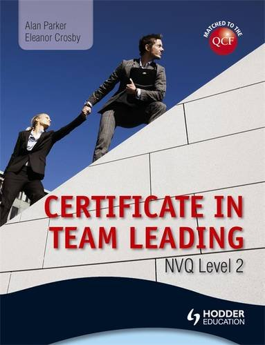 9781444154382: Level 2 Nvq Certificate in Team Leading (Qcf). by Alan Parker, Eleanor Crosby