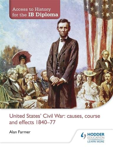 9781444156508: Access to History for the IB Diploma: United States Civil War: causes, course and effects 1840-77