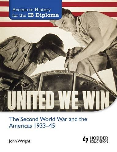 The Second World War and the Americas 1933-45 (Access to History for the Ib Diploma): Wright, John