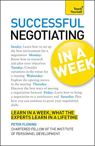 Teach Yourself Successful Negotiating in a Week: Fleming, Peter
