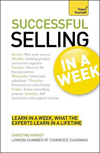 9781444159431: Successful Selling In A Week: How To Excel In Sales In Seven Simple Steps (Teach Yourself in a Week)