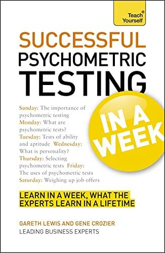 Successful Psychometric Testing in a Week a Teach Yourself Guide (Teach Yourself in a Week): Lewis,...