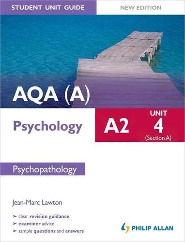 9781444162189: AQA(A) A2 Psychology Student Unit Guide (New Edition): Unit 4 Section A: Psychopathology (Aqa a A2 Psychology Unit Guide)