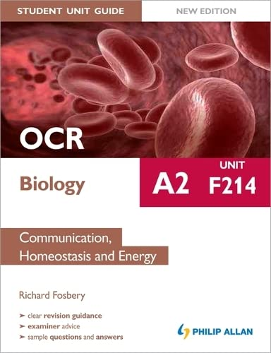 9781444162547: OCR A2 Biology Student Unit Guide: Unit F214 Communication, Homeostasis and Energy