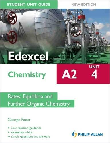 9781444162660: Edexcel A2 Chemistry Student Unit Guide New Edition: Unit 4 Rates, Equilibria and Further Organic Chemistry