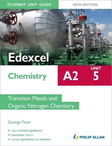 9781444162691: Edexcel A2 Chemistry Student Unit Guide (New Edition): Unit 5 Transition Metals and Organic Nitrogen Chemistry