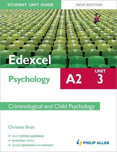 9781444162905: Edexcel A2 Psychology Student Unit Guide: Unit 3 New Edition Criminological and Child Psychology (Edexcel A2 Psychology Unit 3)