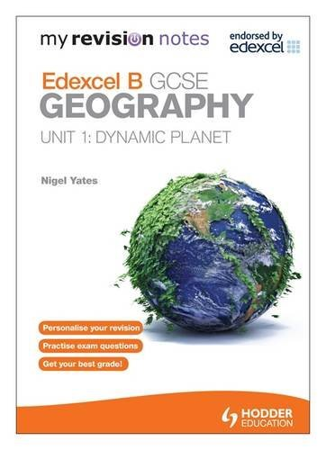 9781444164473: Dynamic Planet: My Revision Notes: Edexcel B Gcse Geography Unit 1