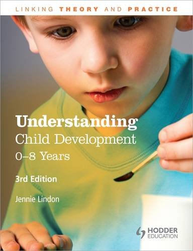 9781444167184: Understanding Child Development: 0-8 Years, 3E (Linking Theory and Practice)