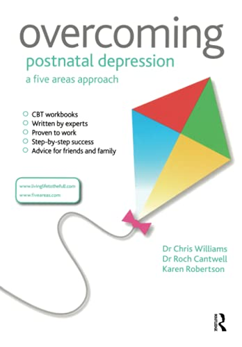 Overcoming Postnatal Depression: A Five Areas Approach: Williams, Christopher Dr; Cantwell, Roch Dr...