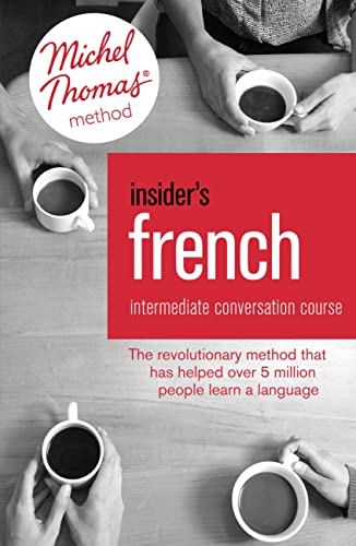 9781444170566: Insider's French: Intermediate Conversation Course: with the Michel Thomas Method