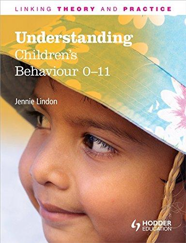 9781444170979: Understanding Children's Behaviour 0-11 Years (Linking Theory and Practice)