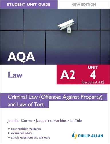 9781444172096: Aqa A2 Law Student Unit Guide New Edition: Unit 4 (Sections A & B) Criminal Law (Offences Against Property) and Law of Tort