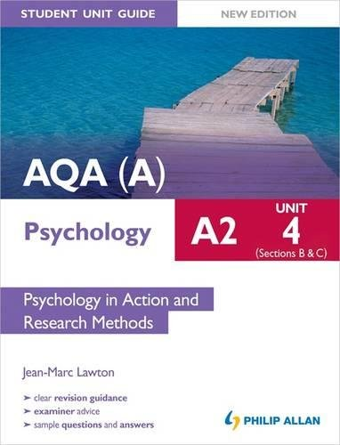 9781444172270: AQA(A) A2 Psychology Student Unit Guide New Edition: Unit 4 Sections B and C: Psychology in Action and Research Methods (Aqa a Psychology As Student Gd)