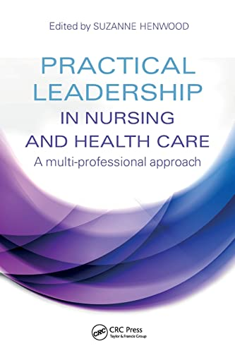9781444172355: Practical Leadership in Nursing and Health Care: A Multi-Professional Approach