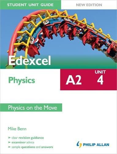 9781444172720: Edexcel A2 Physics Student Unit Guide New Edition: Unit 4 Physics on the Move