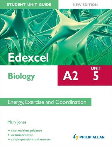 9781444172911: Edexcel A2 Biology Student Unit Guide New Edition: Unit 5 Energy, Exercise and Coordination