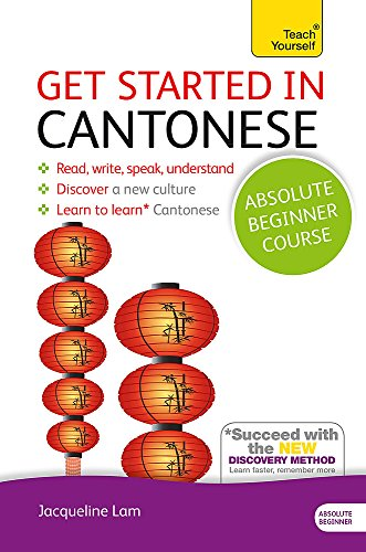 9781444174991: Get Started in Cantonese Absolute Beginner Course: The essential introduction to reading, writing, speaking and understanding a new language (Teach Yourself Language)