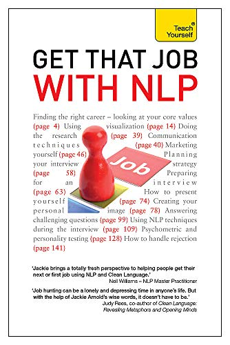 9781444176759: Get That Job with NLP: From Application and Cover Letter, to Interview and Negotiation (Teach Yourself)