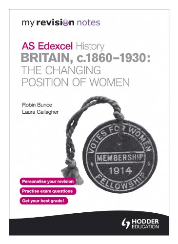 9781444177428: Edexcel AS History: Britain C.1860-1930: The Changing Position of Women (My Revision Notes)