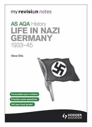 9781444177459: My Revision Notes AQA AS History: Life in Nazi Germany, 1933-45