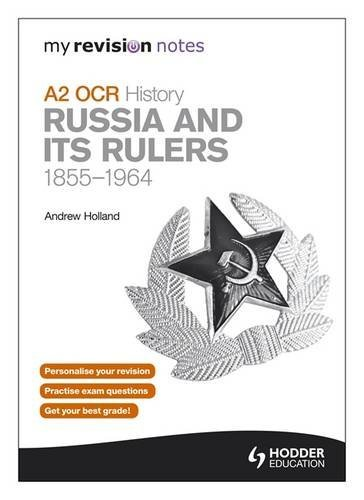 9781444177763: My Revision Notes OCR A2 History: Russia and its Rulers 1855-1964 (MRN)