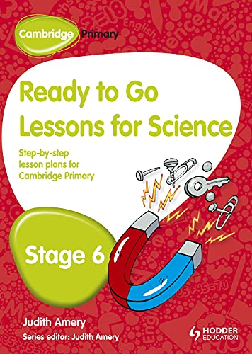 9781444177879: Ready to Go Lessons for Science, Stage 6: A Lesson Plan for Teachers (Cambridge Primary)