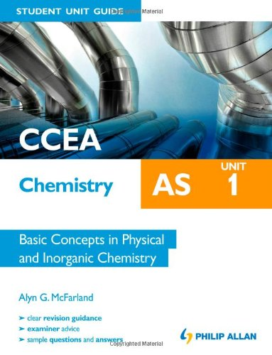 9781444178555: CCEA AS Chemistry Student Unit Guide: Unit 1 Basic Concepts in Physical and Inorganic Chemistry