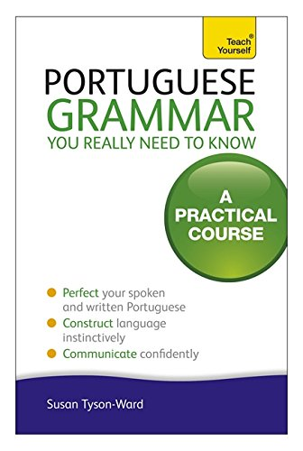 9781444179583: Portuguese Grammar You Really Need to Know: A Teach Yourself Guide (Teach Yourself Language)