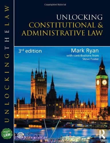 Unlocking Constitutional and Administrative Law (Unlocking the Law): Mark Ryan