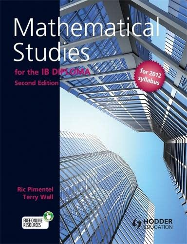 9781444180176: Mathematical Studies for the IB Diploma Second Edition