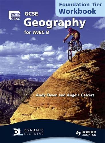9781444180527: GCSE Geography for WJEC B Workbook Foundation Tier (Foundation Tier Workbook)