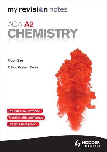 My Revision Notes: AQA A2 Chemistry (MRN): King, Rob